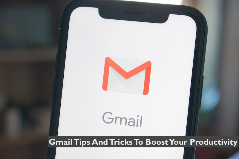 Gmail Tips And Tricks To Boost Your Productivity