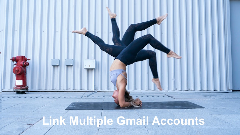 Link Multiple Gmail Accounts