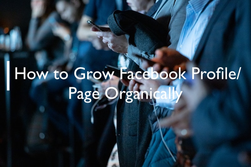 How to Grow Facebook Profile/Page Organically - 5 Facebook Post Reach Trick 1
